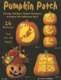 Pumpkin Patch: Carving, Painting & Unique Tecniques to Inspire You Halloween Spirit (Paperback)