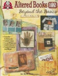 Altered Books 102: Beyond the Basics (Paperback)