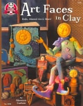 Art Faces in Clay: Dolls, Altered Art & More! (Paperback)