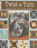 Twist & Turn: Quilts With No Curved Seams (Paperback)