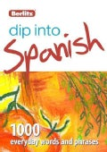 Berlitz Dip Into Spanish: 1000 Everyday Words and Phrases (Paperback)