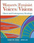 Women's Voices, Feminist Visions: Classic and Contemporary Readings (Paperback)