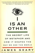 I Is an Other: The Secret Life of Metaphor and How It Shapes the Way We See the World (Paperback)