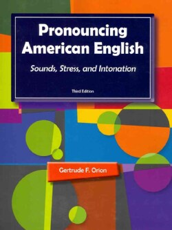 Pronouncing American English: Sounds, Stress, and Intonation (Paperback)