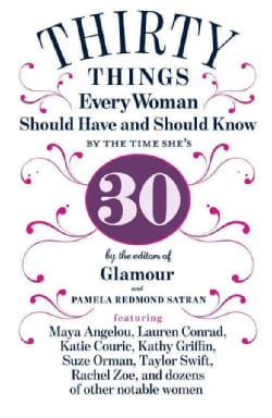 30 Things Every Woman Should Have and Should Know by the Time She's 30 (Hardcover)