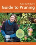 Cass Turnbull's Guide to Pruning: What, When, Where, & How to Prune for a More Beautiful Garden (Paperback)
