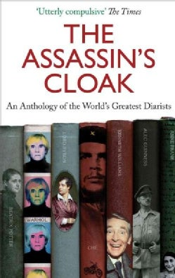 The Assassin's Cloak: An Anthology of the World's Greatest Diarists (Paperback)