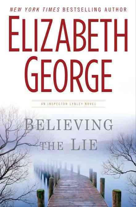 Believing the Lie: An Inspector Lynley Novel (Hardcover)