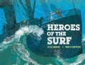 Heroes of the Surf: A Rescue Story Based on True Events (Hardcover)