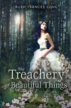 The Treachery of Beautiful Things (Hardcover)