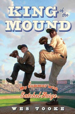 King of the Mound: My Summer With Satchel Paige (Hardcover)