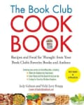 The Book Club Cookbook: Recipes and Food for Thought from Your Book Club's Favorite Books and Authors (Paperback)