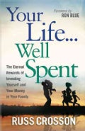 Your Life...Well Spent (Paperback)