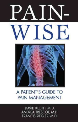 Pain-Wise: A Patient's Guide to Pain Management (Paperback)