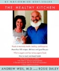 The Healthy Kitchen: Recipes for a Better Body, Life, and Spirit (Paperback)