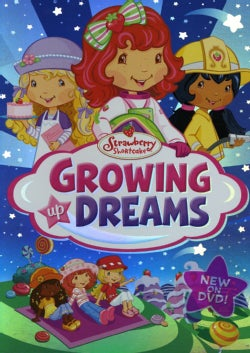 Strawberry Shortcake: Growing Up Dreams (DVD)