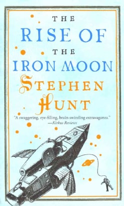The Rise of the Iron Moon (Paperback)
