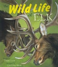 The Wild Life of Elk (Paperback)