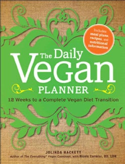 The Daily Vegan Planner: 12 Weeks to a Complete Vegan Diet Transition (Paperback)