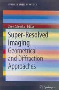 Super-Resolved Imaging: Geometrical and Diffraction Approaches (Paperback)
