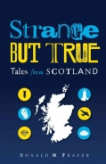 Strange but True: Tales from Scotland (Paperback)