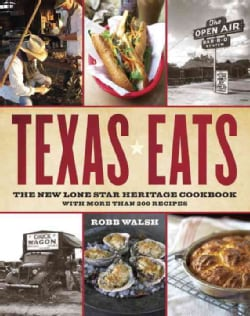 Texas Eats: The New Lone Star Heritage Cookbook, With More Than 200 Recipes (Paperback)