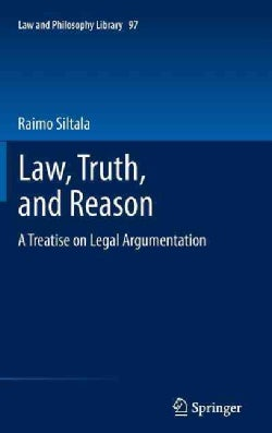 Law, Truth and Reason: A Treatise on Legal Argumentation (Hardcover)