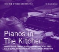 Various - Pianos in The Kitchen: Kitchen Archives No. 5