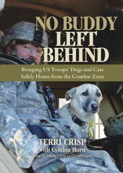 No Buddy Left Behind: Bringing U.S. Troops' Dogs and Cats Safely Home from the Combat Zone, Includes Bonus CD with... (CD-Audio)