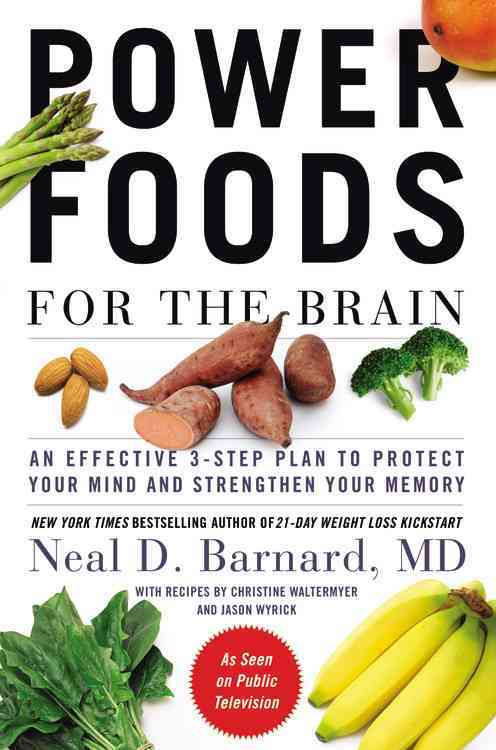 Power Foods for the Brain: An Effective 3-Step Plan to Protect Your Mind and Strengthen Your Memory (Hardcover)