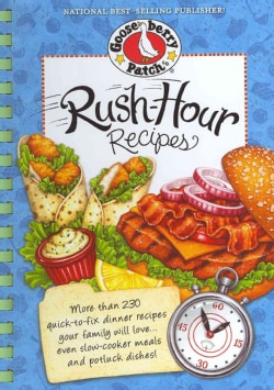 Rush-Hour Recipes: More than 230 Quick-to-Fix Dinner Recipes Your Family Will Love... Even Slow-Cooker Meals a... (Spiral bound)