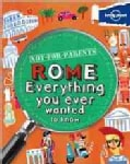 Lonely Planet Not for Parents Rome: Everything You Ever Wanted to Know (Paperback)