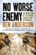 No Worse Enemy: The Inside Story of the Chaotic Struggle for Afghanistan (Hardcover)