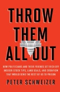 Throw Them All Out: How Politicians and Their Friends Get Rich Off Insider Stock Tips, Land Deals, and Cronyism T... (Hardcover)