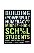 Building Powerful Numeracy for Middle and High School Students (Paperback)