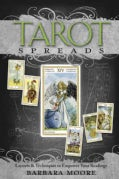 Tarot Spreads: Layouts & Techniques to Empower Your Readings (Paperback)