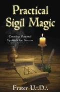 Practical Sigil Magic: Creating Personal Symbols for Success (Paperback)