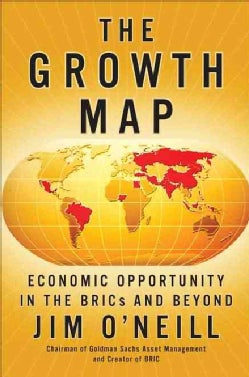 The Growth Map: Economic Opportunity in the BRICs and Beyond (Hardcover)