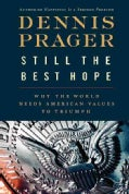 Still the Best Hope: Why the World Needs American Values to Triumph (Hardcover)