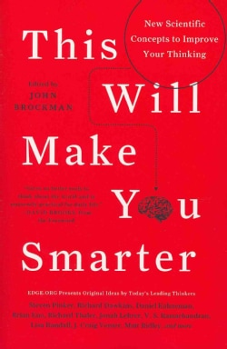 This Will Make You Smarter: New Scientific Concepts to Improve Your Thinking (Paperback)