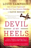 Devil at My Heels: A Heroic Olympian's Astonishing Story of Survival As a Japanese POW in World War II (Paperback)