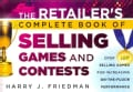 The Retailer's Complete Book of Selling Games and Contests: Over 100 Selling Games for Increasing On-The-Floor Pe... (Paperback)