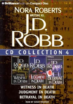J.D. Robb CD Collection 4: Witness in Death / Judgment in Death / Betrayal in Death (CD-Audio)