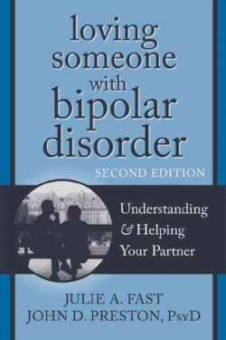 Loving Someone With Bipolar Disorder: Understanding & Helping Your Partner (Paperback)