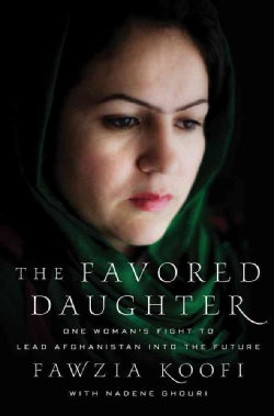 The Favored Daughter: One Woman's Fight to Lead Afghanistan into the Future (Hardcover)