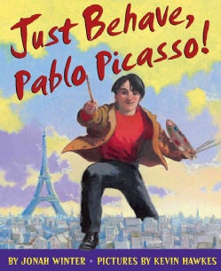 Just Behave, Pablo Picasso! (Hardcover)