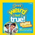Weird but True! Stupid Criminals: 150 Brainless Baddies Busted, Plus Wacky Facts (Paperback)