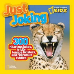 National Geographic Kids Just Joking: 300 Hilarious Jokes, Tricky Tongue Twisters, and Ridiculous Riddles (Paperback)