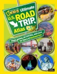 National Geographic Kids Ultimate U.S. Road Trip Atlas: Maps, Games, Activities, and More for Hours of Backseat Fun! (Paperback)