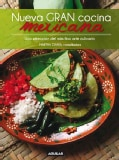 Nueva gran cocina mexicana / New Traditional Mexican Cooking: Una Seleccion Del Mas Fino Arte Culinario (Hardcover)